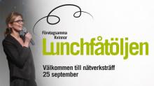 Lunchfåtöljen 25/9 Nätverksträff med Företagsamma kvinnor