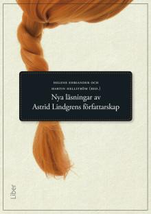 Nya läsningar av Astrid Lindgrens författarskap