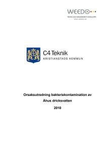 Orsaksutredning bakteriekontamination av dricksvattnet i Åhus 2010