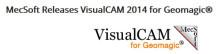 Mecsoft on julkaissut VisualCAM 2014 CAM-ohjelmiston Geomagic Design suunnitteluohjelmistolle.