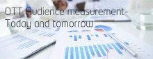 ​OTT Audience measurement- Today and tomorrow