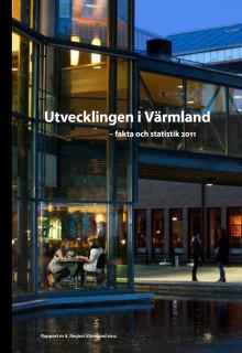 Utvecklingen i Värmland - fakta och statistik 2011