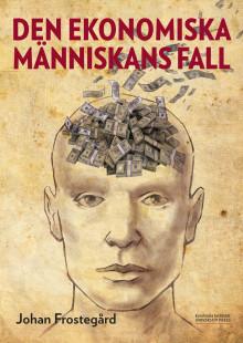 Ny bok. Den ekonomiska människans fall