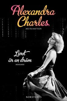 Livet är en dröm - Alexandra Charles publicerar sina memoarer