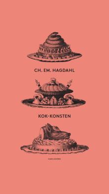 Hagdahls klassiker Kok-konsten som vetenskap och konst!