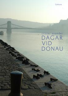 """""""Dagar vid Donau - författare nära Europas hjärta"""". Ny bok med stora ungerska författare och Budapest i fokus"""