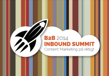 B2B Inbound Summit 2014 - inspireras och lär om Content Marketing och Inbound Marketing