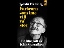 """Omslagsbild """"Gösta Ekman. Farbrorn som inte vill va' stor"""" (pocket)"""