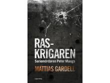 """Omslagsbild """"Raskrigaren"""" av Mattias Gardell"""