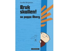 Omslag: bruk skallen! sa pappa Åberg