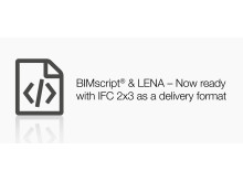 BIMscript® and LENA – now ready with IFC 2x3 as a delivery format