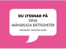 Affisch för upplästa mänskliga rättigheter på MR-dagarna på Kulturhuset