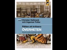 """Omslagsbild """"Rätten att kritisera överheten. Kring den svenska tryckfrihetens historia"""""""