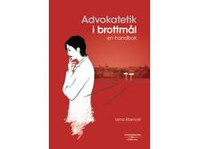 Advokatetik i brottmål av Lena Ebervall