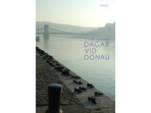 """Omslag """"Dagar vid Donau - författare nära Europas hjärta"""""""