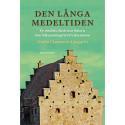 Den långa medeltiden. De nordiska ländernas historia från folkvandringstid till reformation