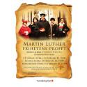 Föreställning om Martin Luther - frihetens poet