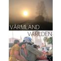 Värmland – Världen, tur & retur - mobila bilder av poeten Bengt Berg
