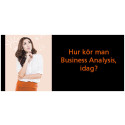 Hur kör man Business Analysis, idag?