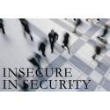 """Insecure in Security – """"Dags att omdefiniera säkerhet på djupet"""""""