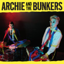 Dirty Water Records - New Album Release: Archie and the Bunkers