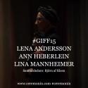 LENA ANDERSSON ◆ ANN HEBERLEIN ◆ LINA MANNHEIMER ◆ BJÖRN AF KLEEN