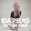 """Ida Redig aktuell med nya singeln """"Du Står Kvar"""""""