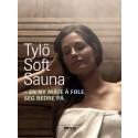 SISTE: SOFT SAUNA har blitt et begrep i badstuverden