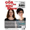 GÖR OM MIG SHOW - Sliperiet, Örnsköldsvik 12 maj 15.00-18.00