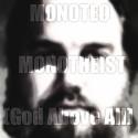 "Electronic Spiritual artist Monoteo releases ""Monotheist"" single."