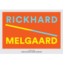 Rickhard / Melgaard - Selected Works from the Christian Bjelland Collection
