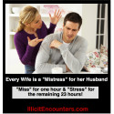 "Every Wife is a ""Mistress"" for her Husband"
