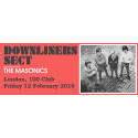 60s' R&B Beat Boom Legends: The Downliners Sect with guests The Masonics - Live @ 100 Club