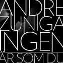 """André Zuniga släpper nya singeln """"Ingen är som du"""""""