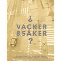 ¿Vacker och Säker? – ny publikation om gestaltning av urbana trafikrum