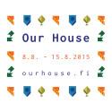 Our House -lähiöfestivaali 8.8.-15.8.2015