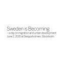 Sweden is Becoming - konferens om migration och urban utveckling