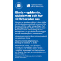 Ebola – epidemin, sjukdomen och hur vi förbereder oss