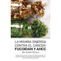 La Máxima Sinergia Contra el CÁNCER: Fucoidan y AHCC