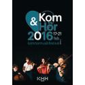 Programbok till Kom & Hör, Kungl. Musikhögskolans kammarmusikfestival 17-21/2 2016