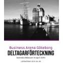 Se den slutgiltiga deltagarförteckningen för Business Arena Göteborg
