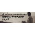 Så skapar vi en effektiv integrationspolitik i Malmö