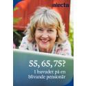 55, 65 eller 75? I huvudet på en blivande pensionär