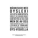 Dyslexi + Styrkor = Sant