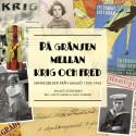"""Ny bok, lagom till 70-årsminnet av andra världskrigets slut """"På gränsen mellan krig och fred. Minnesbilder från Malmö 1939-1945"""""""