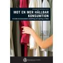 Mot en mer hållbar konsumtion: En studie om konsumenters anskaffning och avyttring av kläder