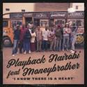 I dag släpper Moneybrother och Playback Nairobi låten I know there is a heart. I det kenyanska bandet Playback Nairobi har alla medlemmar någon form av funktionsnedsättning.