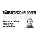 Startups måste utgå ifrån kundbehov
