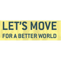 Let´s Move For A Better World -kampanja 2.3.-22.3.