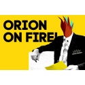 ORION ON FIRE!